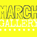 March Gallery Sign